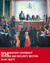 Parliamentary oversight of the defense and security sector: What next?