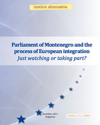 Parliament of Montenegro and the process of European integration – Just watching or taking part?