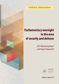 Parliamentary oversight in the area of security and defense – 2013 Monitoring Report and Impact Assessment