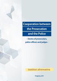 Cooperation Between Police and Prosecution: Stories of prosecutors, police officers and judges