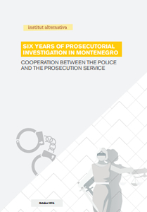 Six Years of Prosecutorial Investigation in Montenegro – Cooperation between the Police and the Prosecution Service -