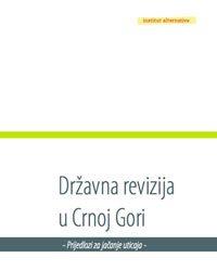 Državna revizija u Crnoj Gori – prijedlozi za jačanje uticaja