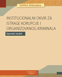 Institucionalni okvir za istrage korupcije i organizovanog kriminala - Uporedni modeli
