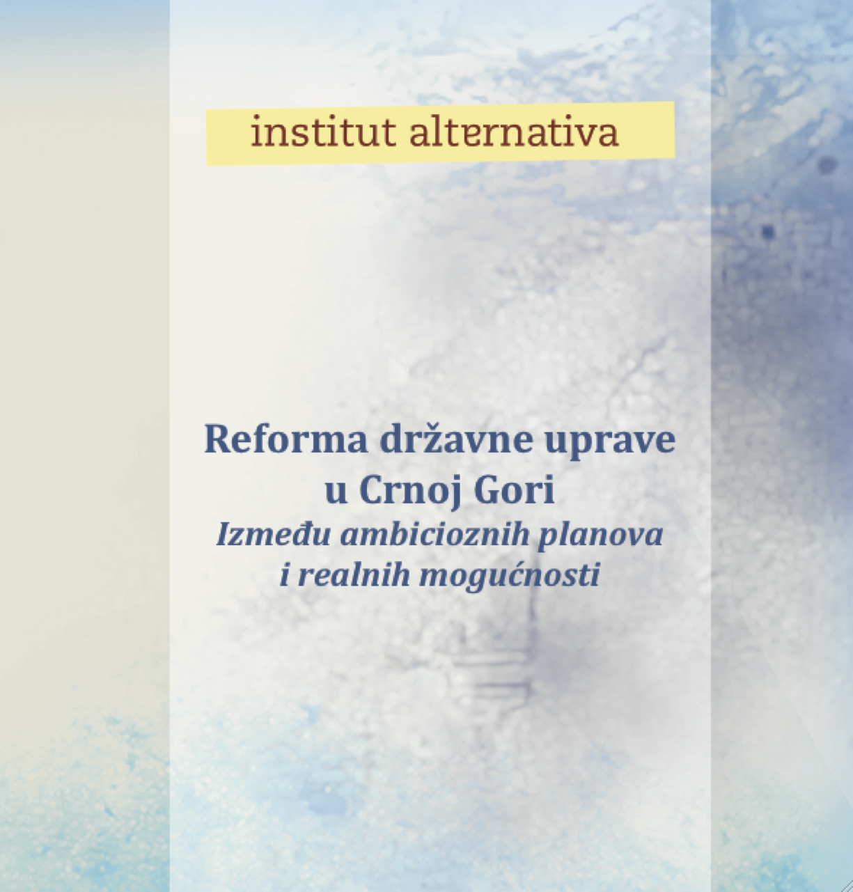 Reforma državne uprave u Crnoj Gori - Između ambicioznih planova i realnih mogućnosti