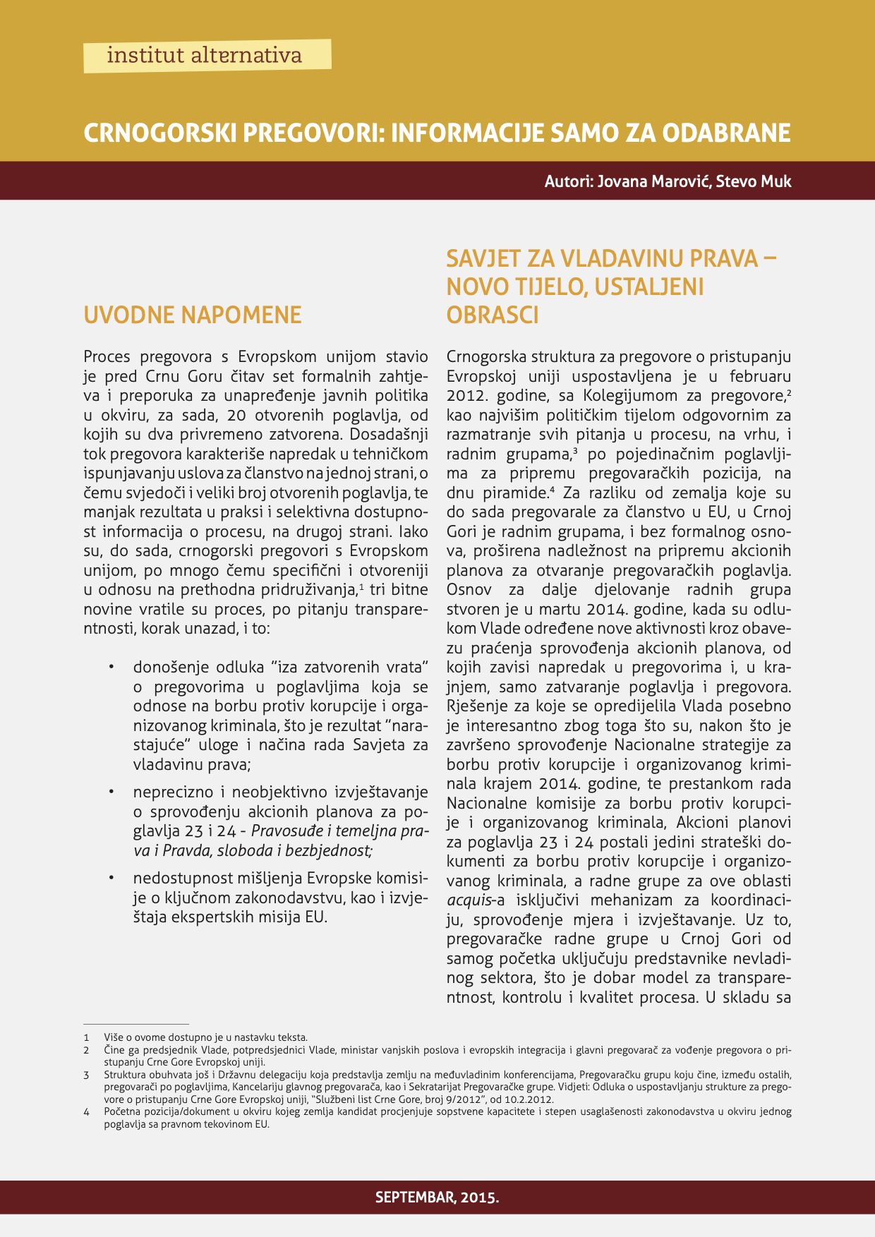 Crnogorski pregovori: informacije samo za odabrane