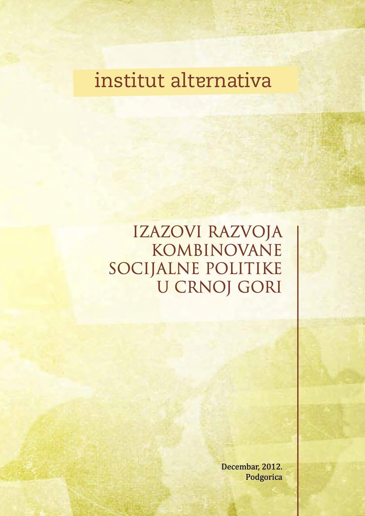 """Publikacija nastala u okviru projekta """"Izazovi razvoja kombinovane socijalne politike u Crnoj Gori"""""""