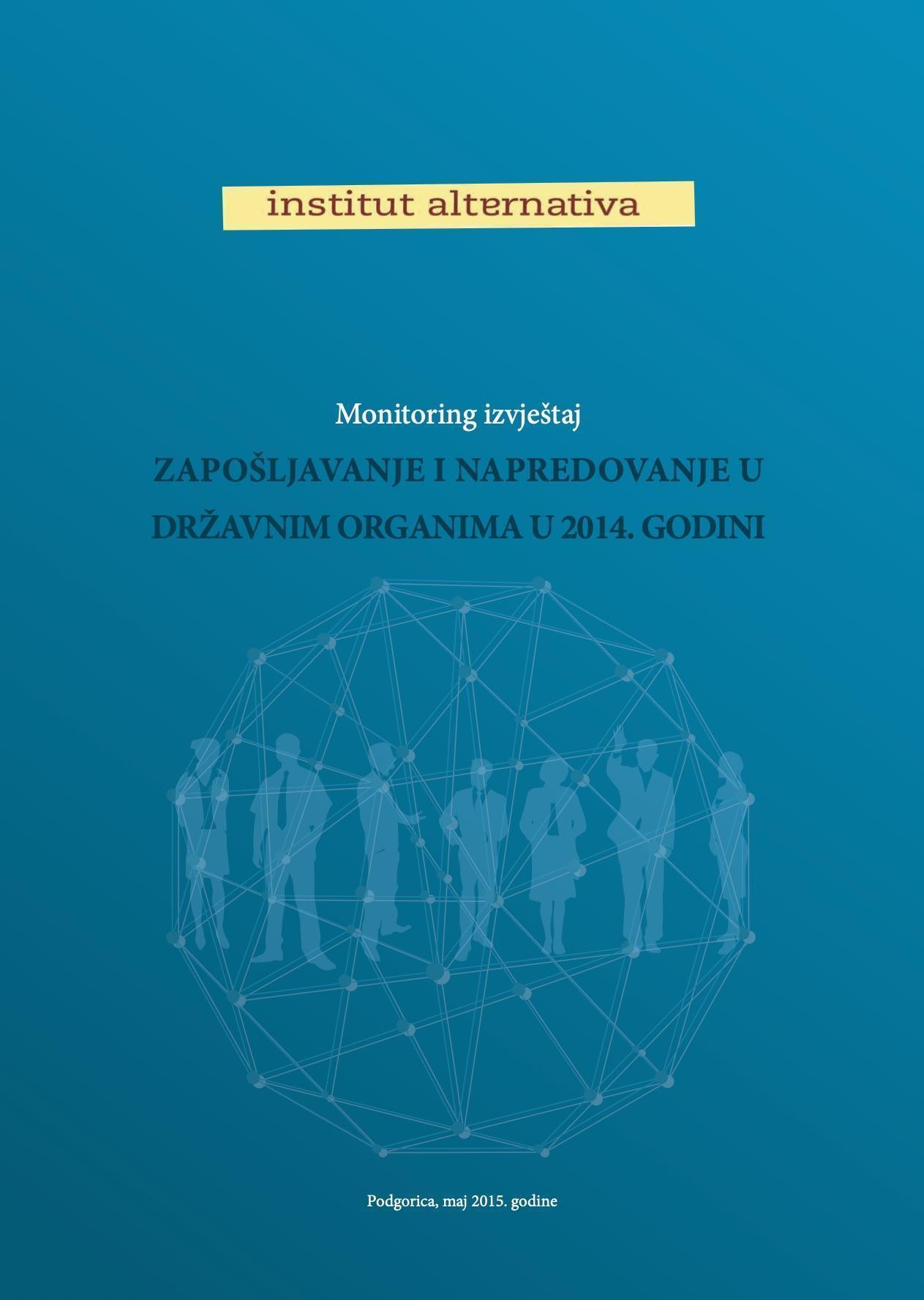 Monitoring izvještaj: Zapošljavanje i napredovanje u državnim organima u 2014. godini