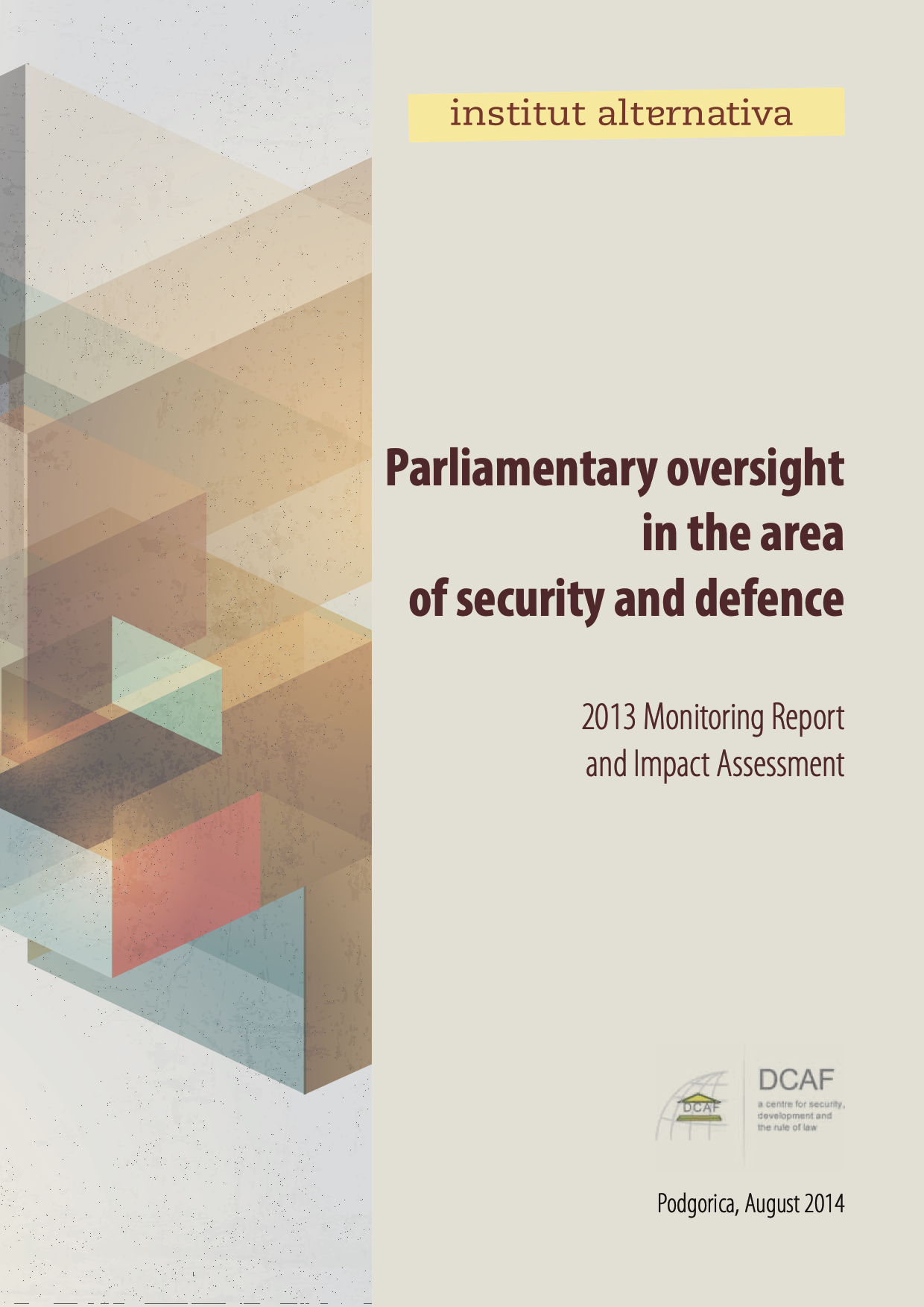 Parliamentary oversight in the area of security and defense - 2013 Monitoring Report and Impact Assessment