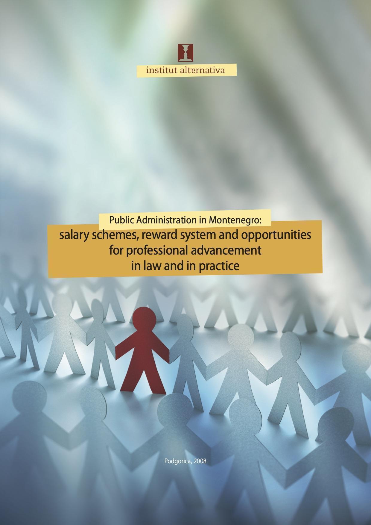 Javna uprava u Crnoj Gori: šeme plata, sistem nagrađivanja i mogućnosti profesionalnog usavršavanja u zakonu i praksi