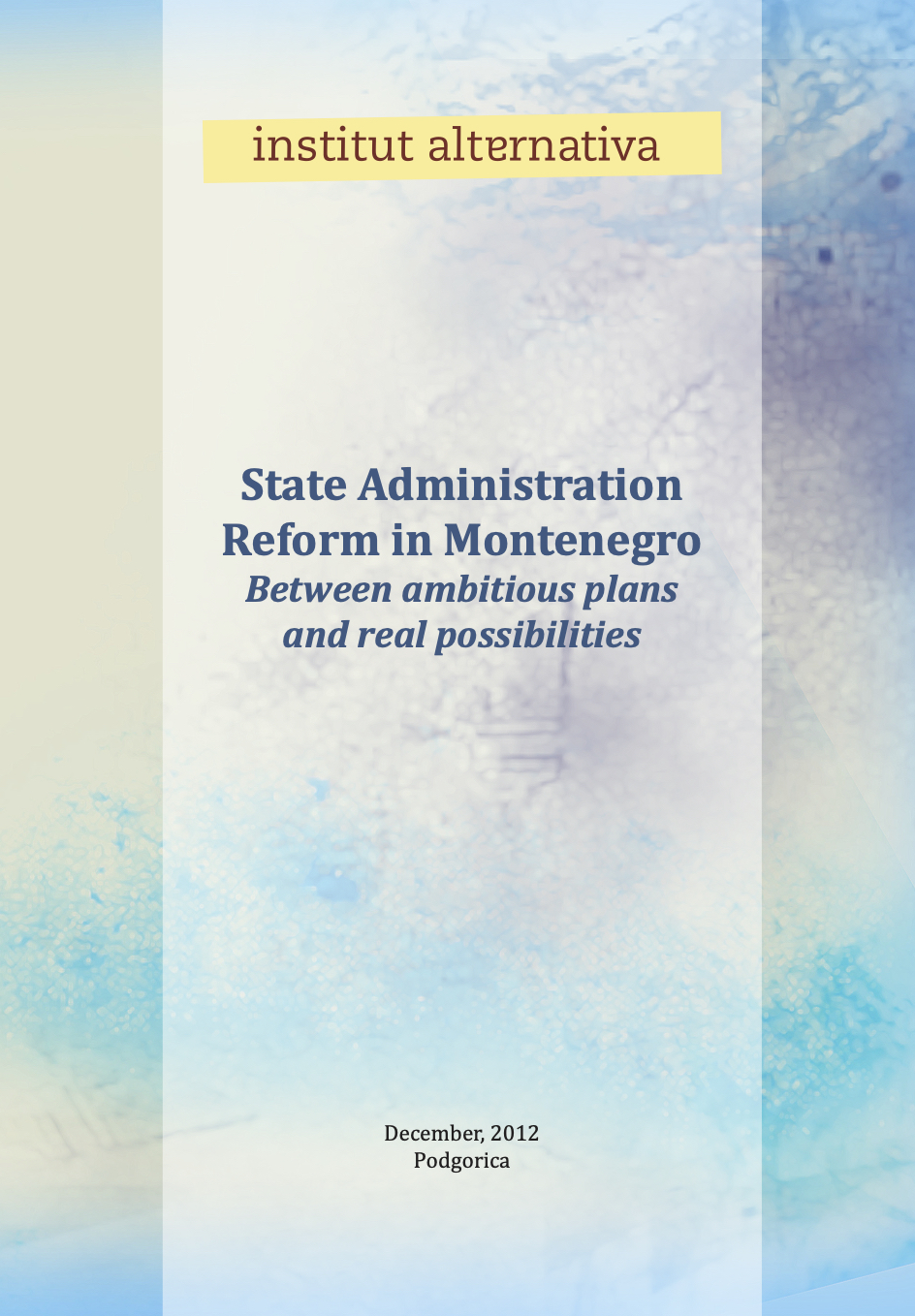 State Administration Reform in Montenegro - Between ambitious plans and real possibilities