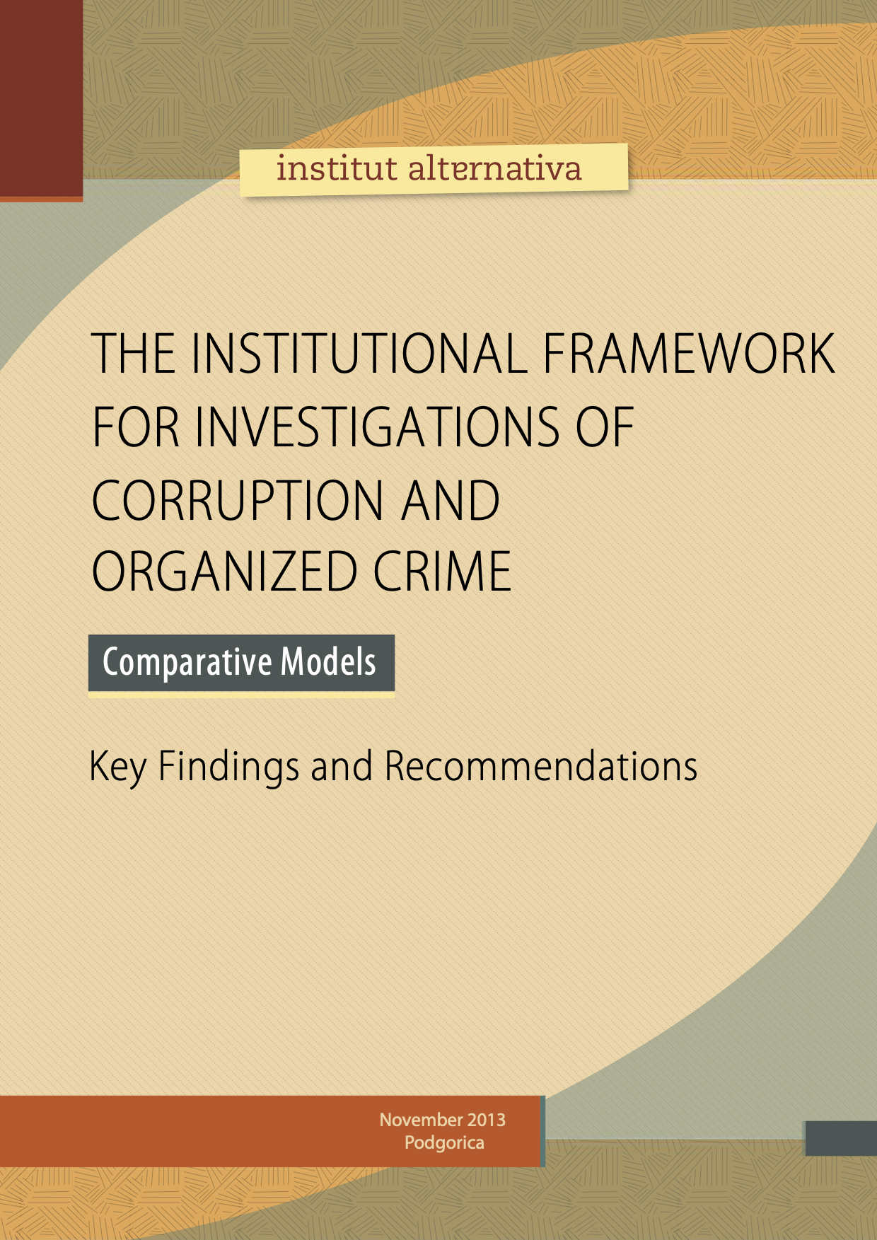 The institutional framework for investigations of corruption and organized crime - Comparative models